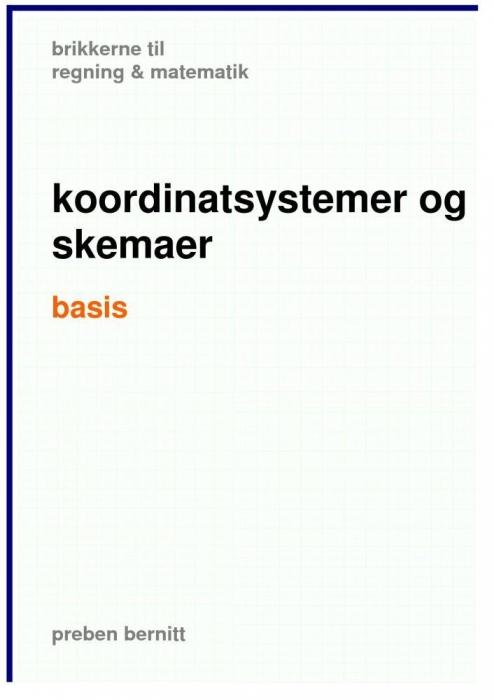 preben bernitt Koortdinatsystemer og skemaer basis, brikkerne til regning & matematik (e-bog) på tales.dk