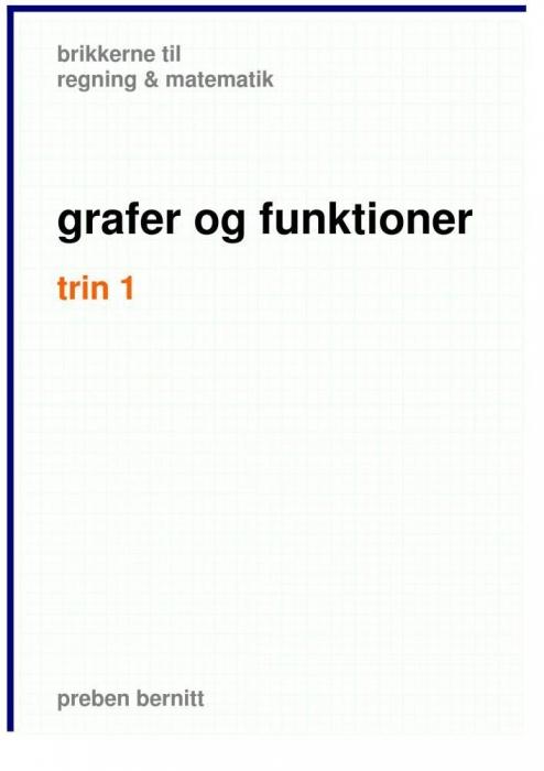 preben bernitt Grafer og funktioner trin 1, brikkerne til regning & matematik (e-bog) fra bogreolen.dk