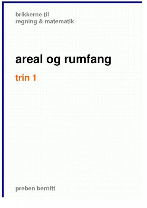 preben bernitt – Areal og rumfang trin 1, brikkerne til regning & matematik (e-bog) fra bogreolen.dk