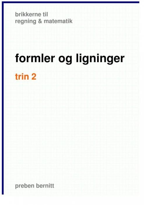 Formler og ligninger trin 2, brikkerne til regning & matematik (e-bog) fra preben bernitt på tales.dk