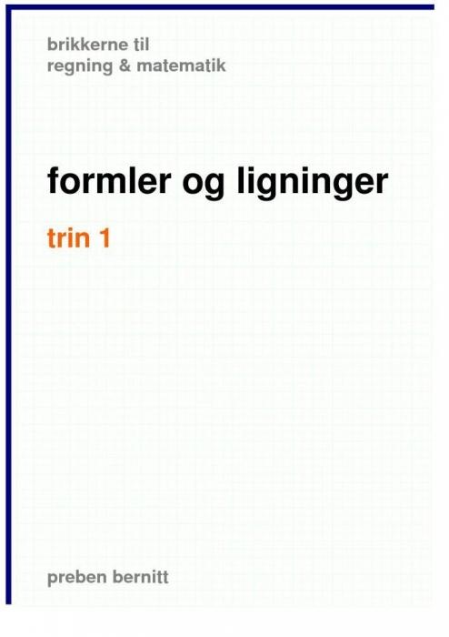 preben bernitt Formler og ligninger trin 1, brikkerne til regning & matematik (e-bog) på tales.dk