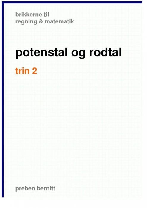 Potenstal og rodtal trin 2, brikkerne til regning & matematik (e-bog) fra preben bernitt på tales.dk