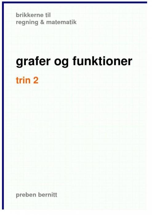 Grafer og funktioner trin 2, brikkerne til regning & matematik (e-bog) fra preben bernitt fra bogreolen.dk