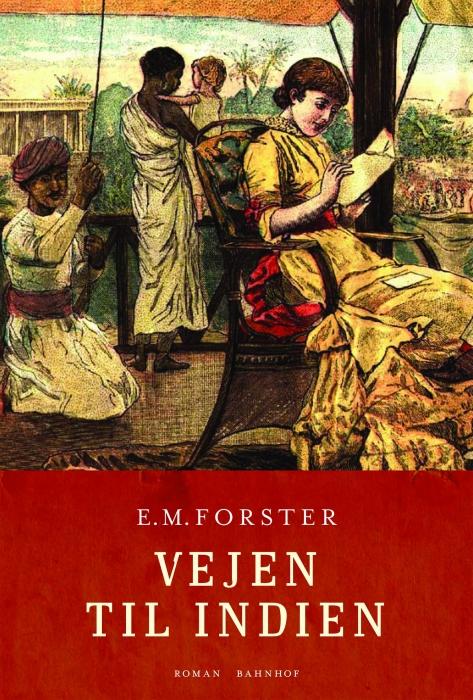 e.m. forster Vejen til indien. en klassiker af e.m. forster (e-bog) på bogreolen.dk
