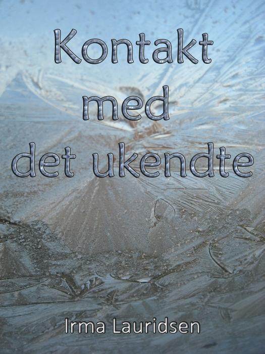 irma lauridsen Kontakt med det ukendte (e-bog) på tales.dk
