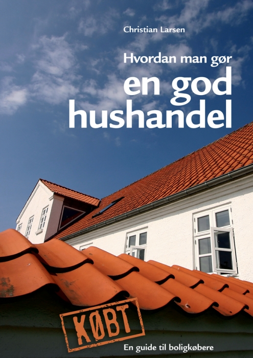 christian larsen – Hvordan man gør en god hushandel (e-bog) på bogreolen.dk