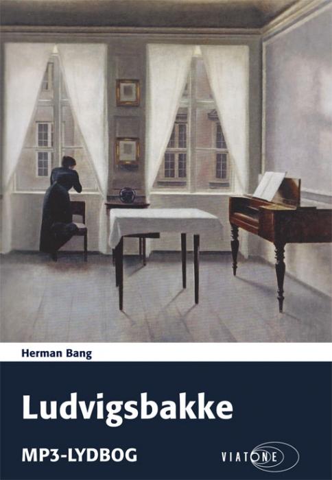 herman bang Ludvigsbakke (lydbog) fra bogreolen.dk