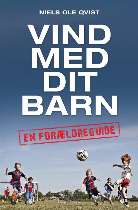 Vind med dit barn (e-bog) fra niels ole qvist fra bogreolen.dk