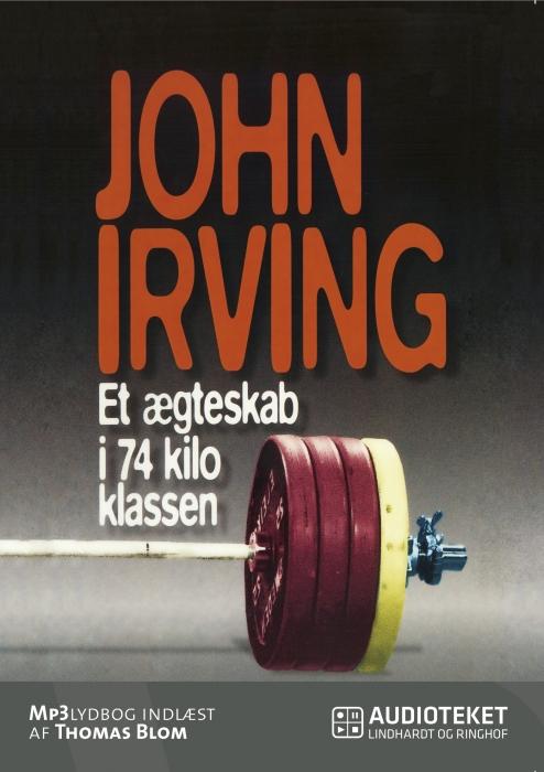 john irving – Et ægteskab i 74 kilo klassen (lydbog) på tales.dk