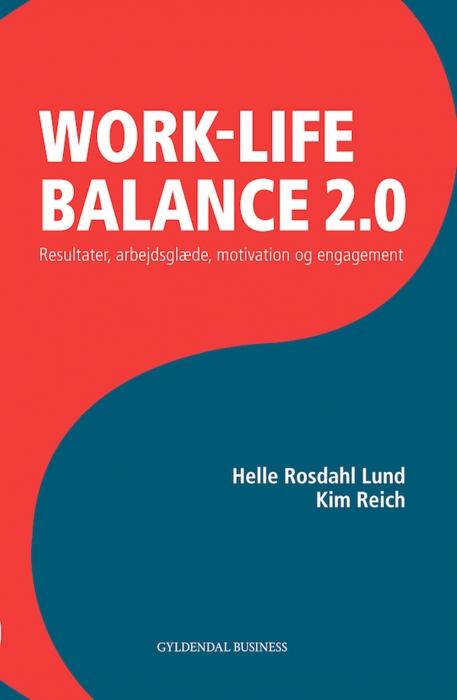 helle rosdahl lund – Work life balance 2.0. (e-bog) fra bogreolen.dk