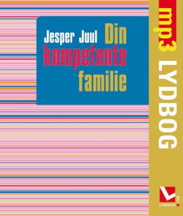 Din kompetente familie (lydbog) fra jesper juul fra bogreolen.dk