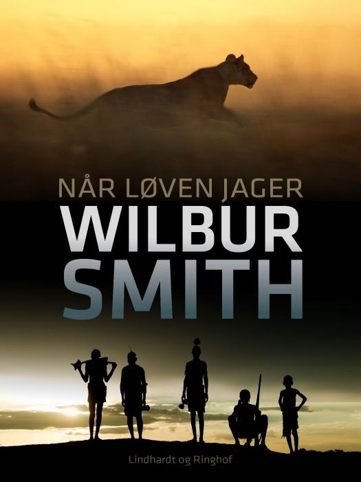 wilbur smith – Når løven jager (e-bog) fra bogreolen.dk