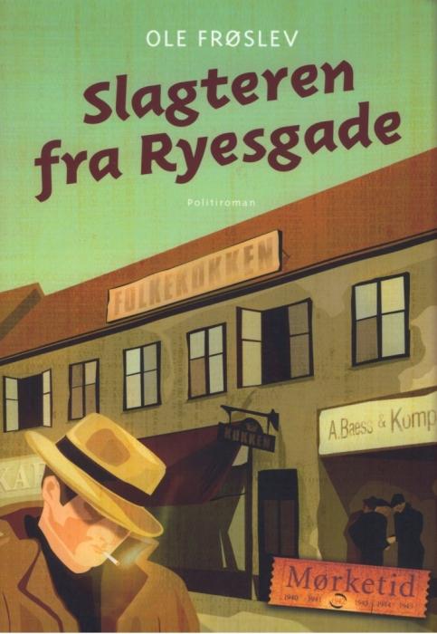 ole frøslev Slagteren fra ryesgade (lydbog) fra bogreolen.dk