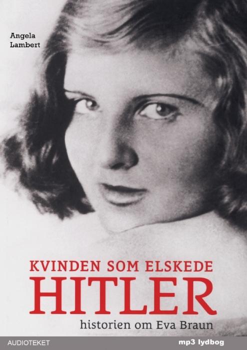 Image of Kvinden som elskede Hitler (Lydbog)