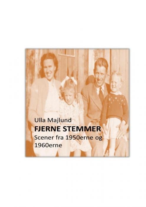 ulla majlund Fjerne stemmer. scener fra 1950erne og 1960erne (e-bog) fra bogreolen.dk