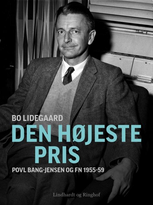 Den højeste pris - povl bang-jensen og fn 1955-59 (e-bog) fra bo lidegaard på tales.dk