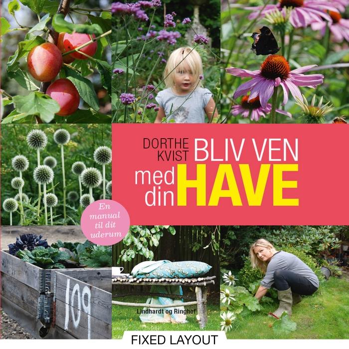 dorthe kvist Bliv ven med din have (e-bog) fra tales.dk