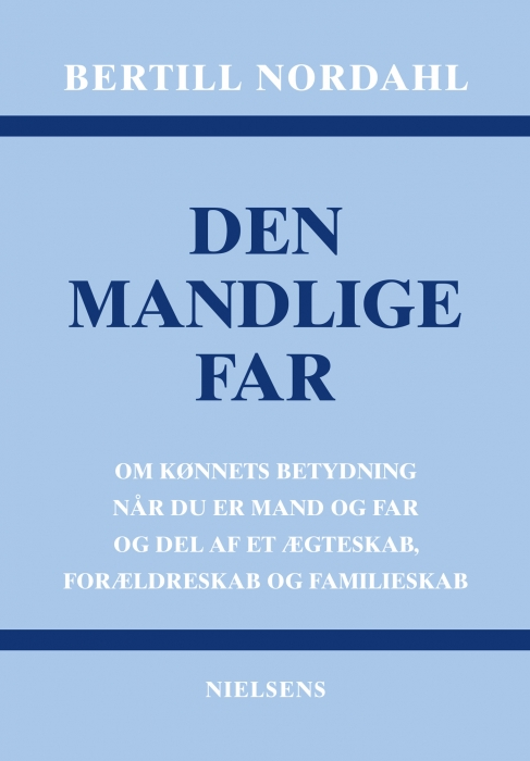 bertill nordahl Den mandlige far (e-bog) på tales.dk