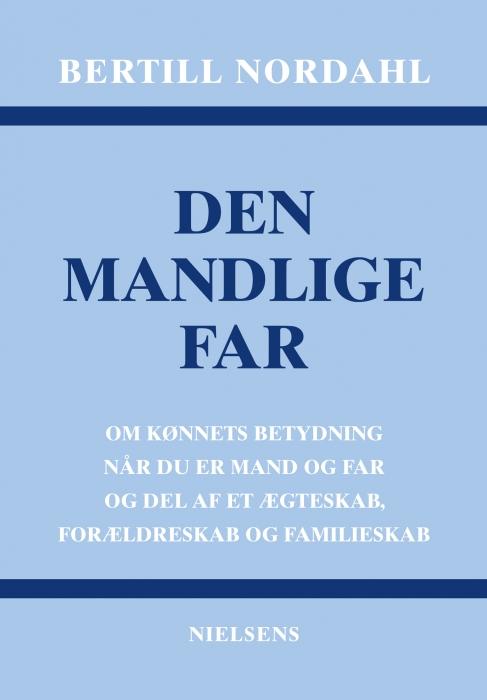 bertill nordahl – Den mandlige far (e-bog) fra bogreolen.dk
