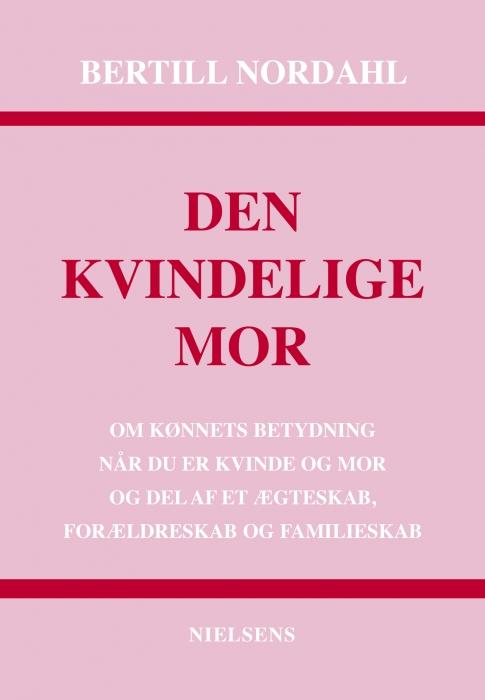 Den kvindelige mor (e-bog) fra bertill nordahl på bogreolen.dk