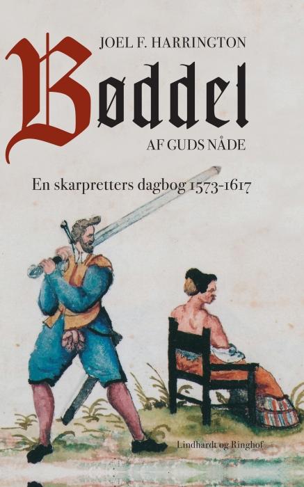 joel harrington – Bøddel af guds nåde - en skarpretters dagbog 1573-1617 (e-bog) på tales.dk