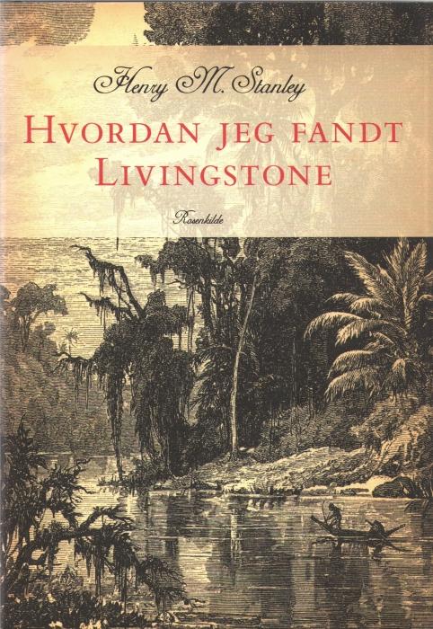 henry m. stanley Hvordan jeg fandt livingstone (e-bog) på tales.dk