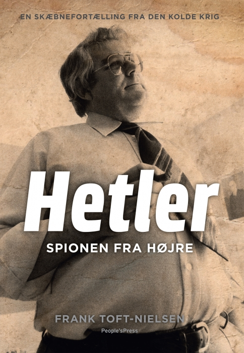 Hetler - spionen fra højre (e-bog) fra frank toft-nielsen på tales.dk