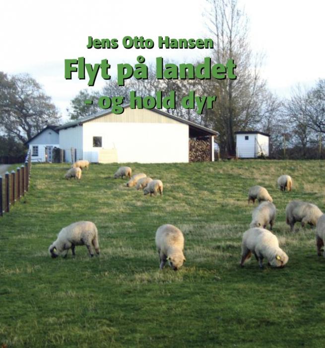 Flyt på landet - og hold dyr (e-bog) fra jens otto hansen fra bogreolen.dk