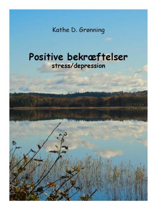 kathe d. grønning – Positive bekræftelser stress/depression (e-bog) fra tales.dk