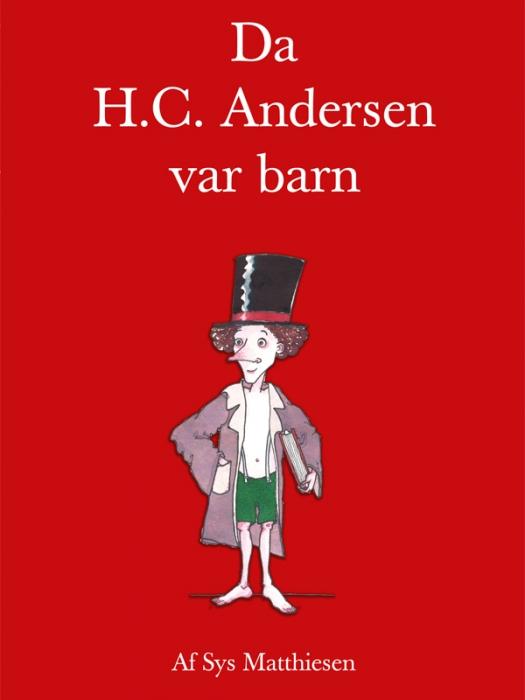 sys matthiesen – Da h.c. andersen var barn (e-bog) fra bogreolen.dk