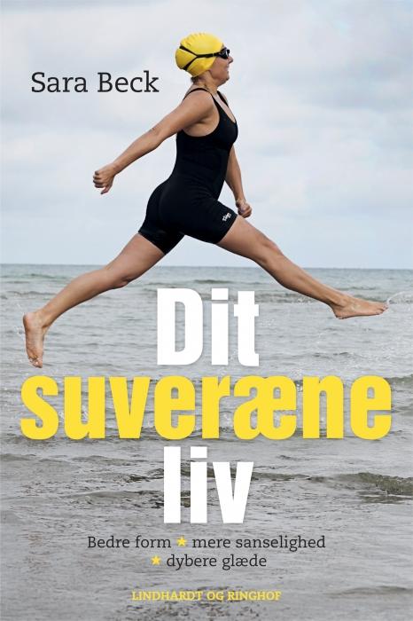 Dit suveræne liv. bedre form - mere sanselighed - dybere glæde (e-bog) fra sara beck fra tales.dk