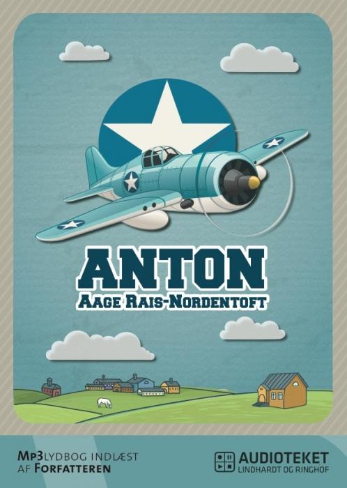 Anton (lydbog) fra aage rais-nordentoft på bogreolen.dk
