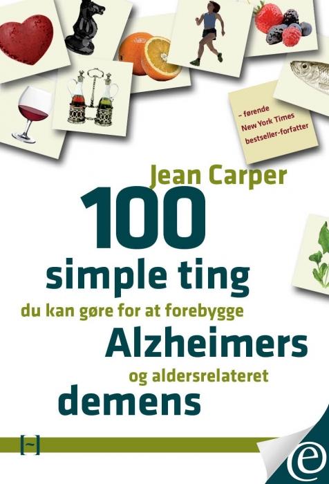 jean carper 100 simple ting du kan gøre for at forebygge alzheimers og aldersrelateret demens (e-bog) fra bogreolen.dk