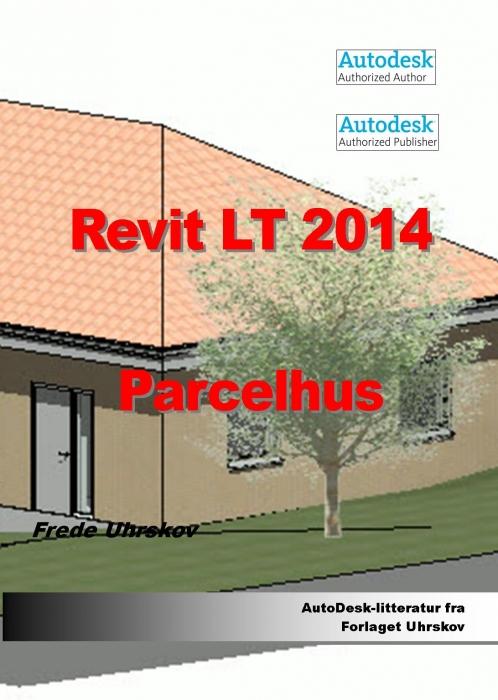 Revit lt 2014 - parcelhus (e-bog) fra frede uhrskov fra bogreolen.dk