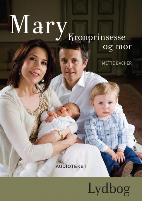 Mary - Kronprinsesse og mor (Lydbog)