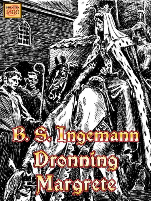 b. s. ingemann Dronning margrete (e-bog) på bogreolen.dk