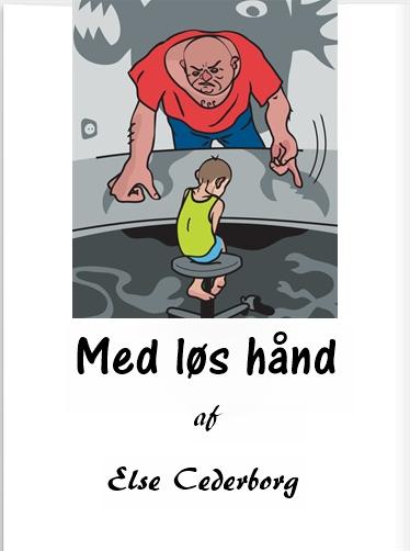 Med løs hånd (e-bog) fra else cederborg fra tales.dk