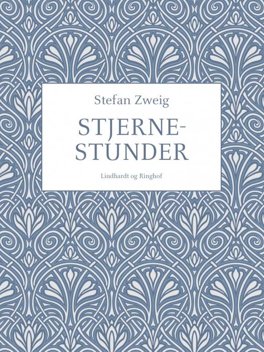 stefan zweig – Stjernestunder (e-bog) fra bogreolen.dk