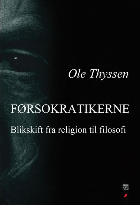 Førsokratikerne (e-bog) fra ole thyssen på bogreolen.dk