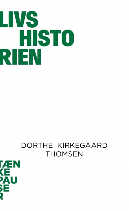 dorthe kirkegaard thomsen – Livshistorien (e-bog) fra bogreolen.dk