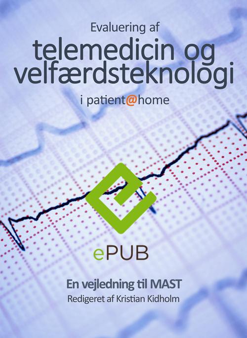kristian kidholm Evaluering af telemedicin og velfærdsteknologi i patient@home (e-bog) fra bogreolen.dk