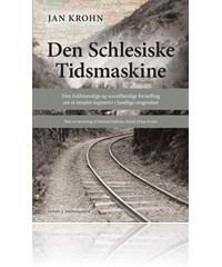jan krohn Den schlesiske tidsmaskine (e-bog) fra bogreolen.dk