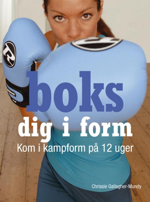 Boks dig i form (e-bog) fra chrissie gallagher-mundy fra tales.dk
