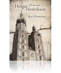 kaj therkelsen – Et liv som holger henriksen (e-bog) fra bogreolen.dk