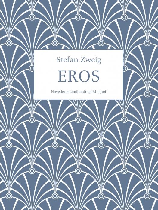 stefan zweig – Eros (lydbog) på bogreolen.dk