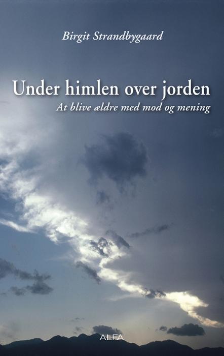 birgit strandbygaard Under himlen over jorden (e-bog) fra bogreolen.dk