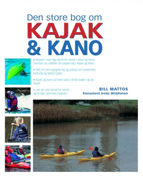 Den store bog om kajak og kano (e-bog) fra bill mattos på tales.dk