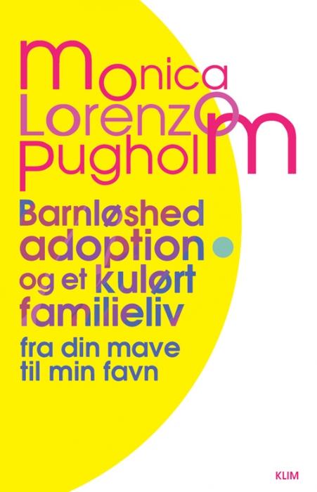 monica lorenzo pugholm – Barnløshed, adoption og et kulørt familieliv (e-bog) på tales.dk