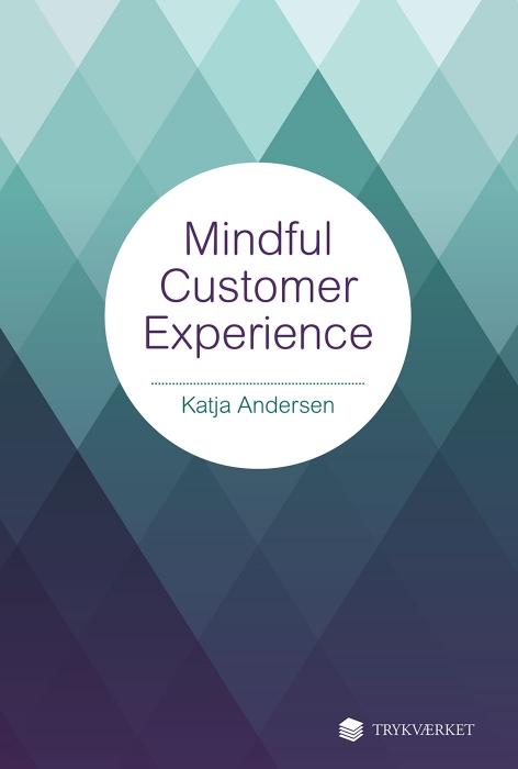 katja andersen – Mindful customer experience (e-bog) på tales.dk