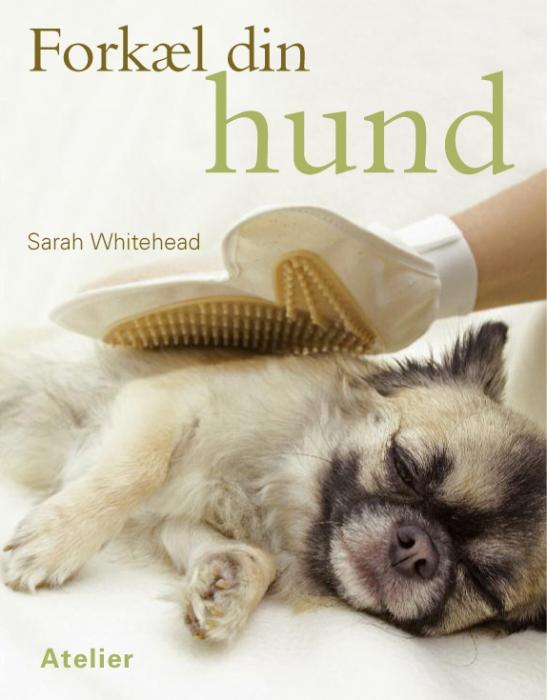 Forkæl din hund (e-bog) fra sarah whitehead på bogreolen.dk